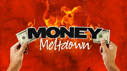 Money Meltdown
